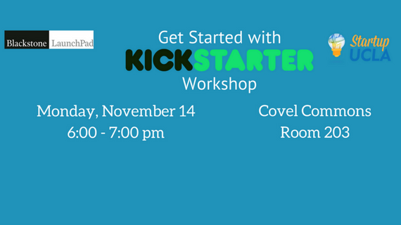 Startup UCLA: Get Started with Kickstarter Workshop